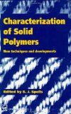 Characterization of Solid Polymers: New techniques and developments