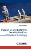 Decision Making System for Cognitive Machines: Integrated Mechanisms for Action Selection, Expectation, Automatization and Non-Routine Problem Solving