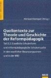 Quellentexte zur Theorie und Geschichte der Reformpädagogik 3.2: Staatliche Schulreform und reformpädagogische Schulversuche in den westlichen Besatzungszonen und in der BRD;