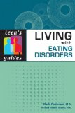 Living with Eating Disorders (Teen's Guides)