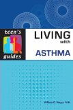 Living with Asthma (Teen's Guides)