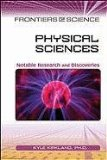 Physical Sciences: Notable Research and Discoveries (Frontiers of Science)