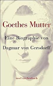 Goethes Mutter: Eine Biographie (insel taschenbuch)