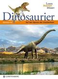 Dinosaurier. Auf den Spuren der Urzeitechsen