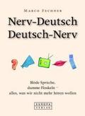 Nerv-Deutsch /Deutsch-Nerv: Blöde Sprüche, dumme Floskeln - alles, was wir nicht mehr hören wollen