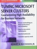Tuning Microsoft Server Clusters: Guaranteeing High Availability for Business Networks (McGraw-Hill Networking Professional)