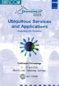 Ubiquitous services and applications [Elektronische Ressource] : exploiting the potential ; 27 - 29 April 2005, Marriott Hotel, Heidelberg, Germany
