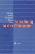 Forschung in der Chirurgie : Konzepte, Organisation, Schwerpunkte: eine Bestandsaufnahme - universitäre Einrichtungen ; mit 61 Tabellen
