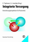 Integrierte Versorgung : Entwicklungsperspektiven für Praxisnetze