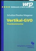 Die Gruppenfreistellungsverordnung für vertikale Vereinbarungen : Praxiskommentar