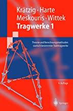 Springer-Lehrbuch 1., Theorie und Berechnungsmethoden statisch bestimmter Stabtragwerke / Wilfried B. Krätzig