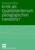 Kritik als Qualitätskriterium pädagogischen Handelns? : eine Auseinandersetzung mit betrieblicher Organisationsentwicklung