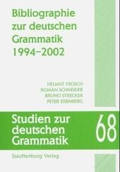Bibliographie zur deutschen Grammatik : 1994 - 2002