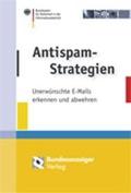 Antispam-Strategien : unerwünschte E-Mails erkennen und abwehren