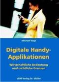 Digitale Handy-Applikationen : wirtschaftliche Bedeutung und rechtliche Grenzen