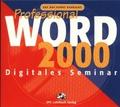 Digitales Seminar: Word 2000. Professional