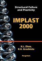 Structural Failure and Plasticity: Proceedings of the Seventh International Symposium on Structural Failure and Plasticity (Implast 2000), 4-6 October ... 2000 4-6 October 2000, Melbourne, Australia