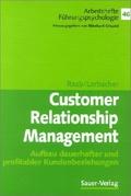 Customer-relationship-Management : Aufbau dauerhafter und profitabler Kundenbeziehungen ; mit Tabellen