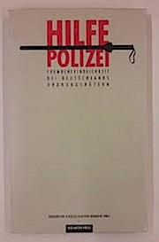 Hilfe, Polizei. Fremdenfeindlichkeit bei Deutschlands Ordnungshütern