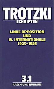 Schriften 3.1. Linke Opposition und IV. Internationale 1923-26