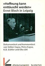 """""""Hoffnung kann enttäuscht werden."""" Ernst Bloch in Leipzig"""