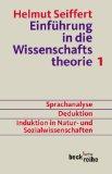 Einführung in die Wissenschaftstheorie 1. Sprachanalyse, Deduktion, Induktion in Natur und Sozialwissenschaften