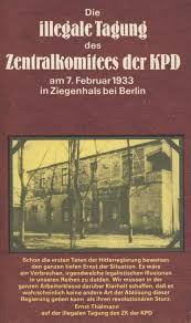 Die illegale Tagung des Zentralkomitees der KPD am 7. Februar 1933 in_Ziegenhals bei Berlin