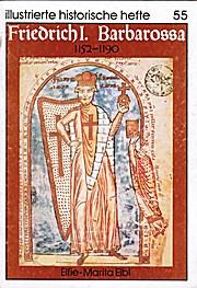 Friedrich I. Barbarossa 1152-90 - illustrierte historische hefte 55