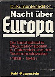 Europa unterm Hakenkreuz. Dokumentenedition. Bd. I. Die faschistische Okkupationspolitik in Österreich und der Tschechoslowakei (1938-1945)