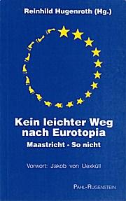 Kein leichter Weg nach Eurotopia. Maastricht - so nicht