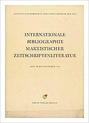 Internationale Bibliographie marxistischer Zeitschriftenliteratur.