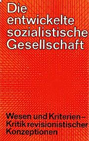 Die entwickelte sozialistische Gesellschaft.