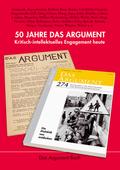 50 Jahre Das Argument. Kritisch-intellektuelles Engagement heute