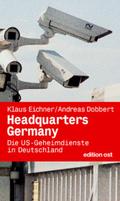 Headquarters Germany. Die US-Geheimdienste in Deutschland