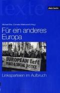 Für ein anderes Europa. Linksparteien im Aufbruch