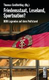 Friedensstaat, Leseland, Sportnation? DDR-Legenden auf dem Prüfstand;