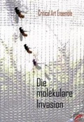 Die molekulare Invasion