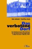 Das verbotene Dorf: Das Verhörzentrum Wincklerbad der britischen Besatzungsmacht in Bad Nenndorf 1945 - 1947