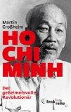 Ho Chi Minh, Der geheimnisvolle Revolutionär: Leben und Legende