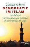 Demokratie im Islam: Der Kampf für Freiheit und Toleranz in der arabischen Welt