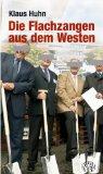 Die Flachzangen aus dem Westen