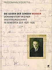 Die Leiden des jungen Wehner: Dokumentiert in einer Brieffreundschaft in bewegter Zeit 1924-1926