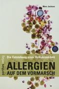Allergien auf dem Vormarsch: Die Entstehung einer Volkskrankheit