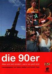 Die 90er: Alles wird sich ändern, wenn wir gross sind
