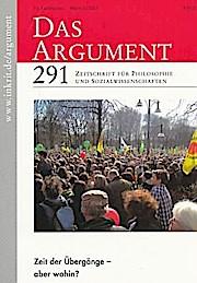 Das Argument 291. Zeit der Übergänge - aberwohin?