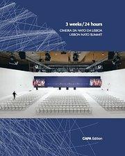 3 weeks / 24 hours. Cimeira da Nato em Lisboa. Lisbon Nato summit