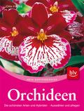 Orchideen; Die schönsten Arten und Hybriden. Auswählen und pflegen   ; Deutsch; , 130 farb. Abb.,  5 Ill. -