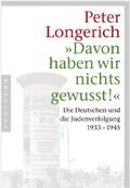 'Davon haben wir nichts gewusst!': Die Deutschen und die Judenverfolgung 1933-1945