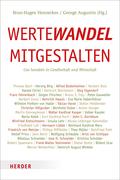 Wertewandel mitgestalten; Gut handeln in Gesellschaft und Wirtschaft   ; Mitwirkung (sonst.): Hund, Thomas /Hrsg. v. Hennerkes, Brun-Hagen /Augustin, George; Deutsch; mit Leseband -