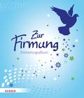 Zur Firmung; Erinnerungsalbum   ; Deutsch; durchgängig mehrfarbig illustriert -